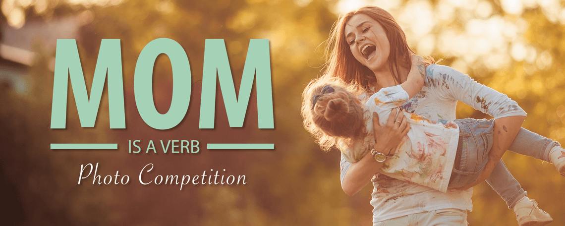 Mom is a Verb [Lifestyle] Photo Competition